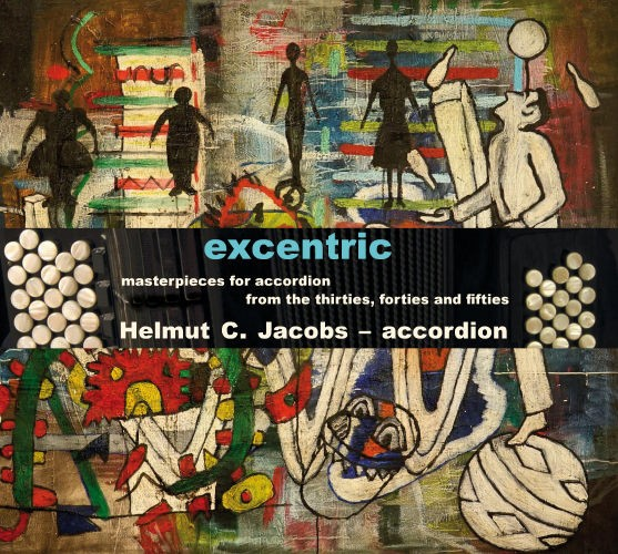 excentric - masterpieces for accordion from the thirties, fourties and fifties