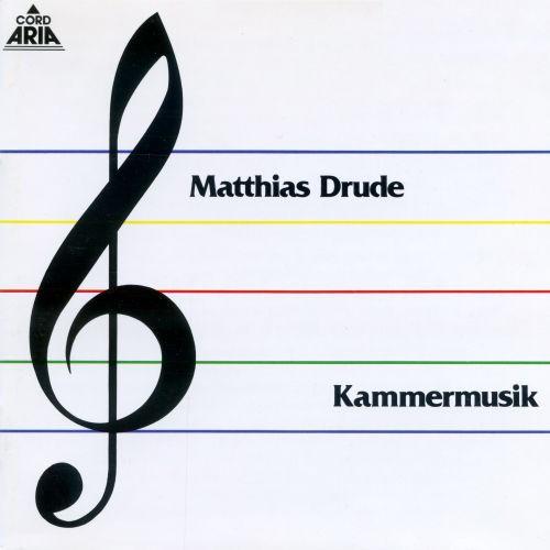 Matthias Drude: Kammermusik