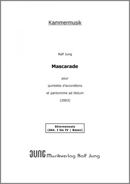 Mascarade pour quintette d'accordéons et pantomime ad libitum (Stimmensatz)