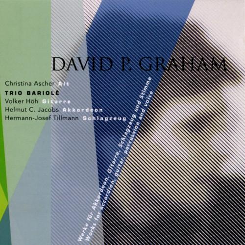 David P. Graham: Werke für Akkordeon, Gitarre, Schlagzeug und Stimme