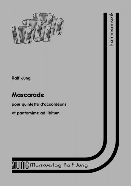 Mascarade pour quintette d'accordéons et pantomime ad libitum (Partitur)