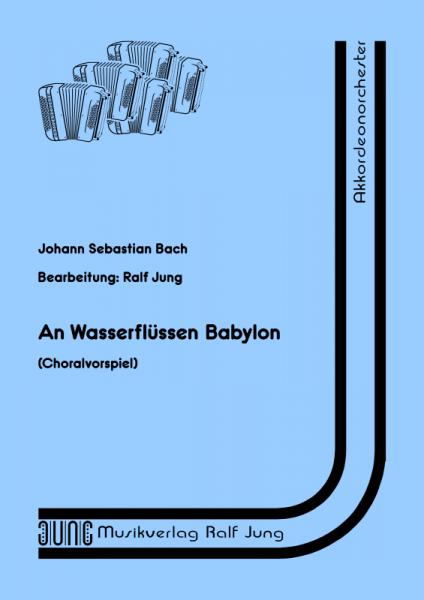 An Wasserflüssen Babylon (BWV 653b) (Partitur)