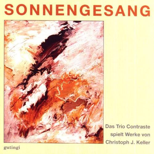 Christoph J. Keller: Sonnengesang