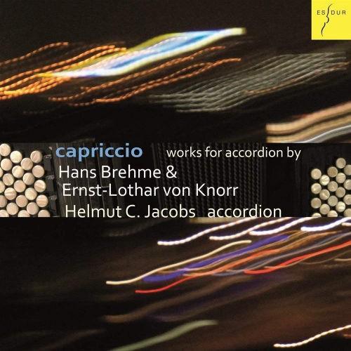 Capriccio - Werke für Akkordeon von Hans Brehme & Ernst-Lothar von Knorr