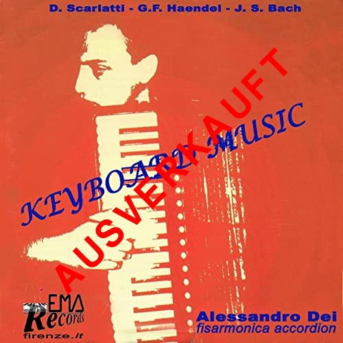 Keyboard Music (D.Scarlatti - G. F. Händel - J. S. Bach)