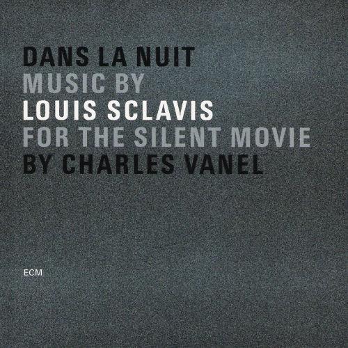 Louis Sclavis: Dans La Nuit, Music for the Silent Movie by Charles Vanel