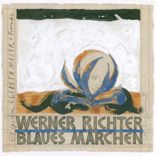 Werner Richter: Blaues Märchen