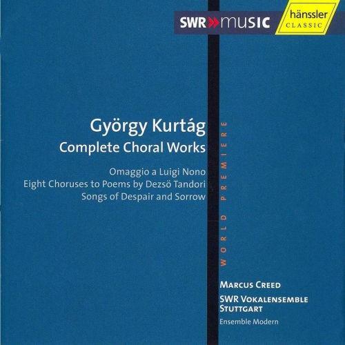 György Kurtág: Complete Choral Works