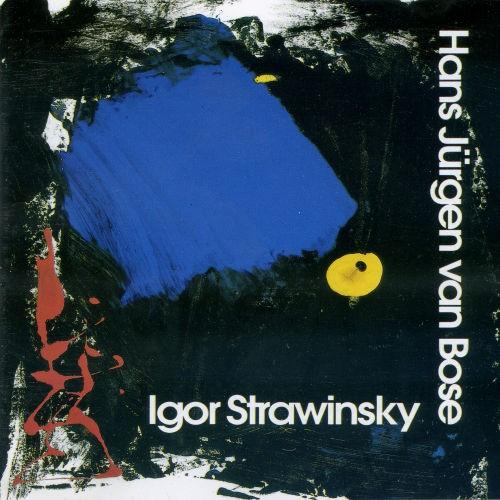 Igor Stravinsky - Hans Jürgen von Bose