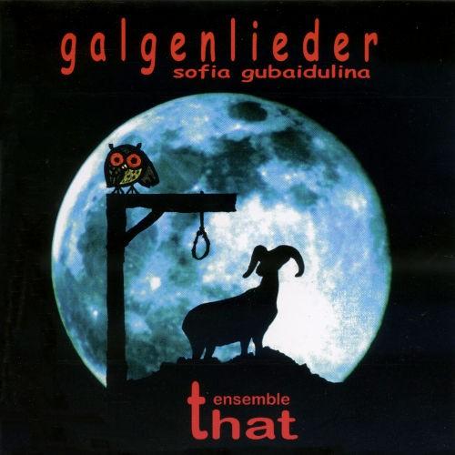 Sofia Gubaidulina - Galgenlieder